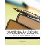 【预订】Love and Madness: A Story Too True. in a Series of Lett