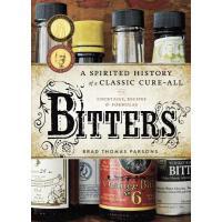 【预订】Bitters A Spirited History of a Classic Cure-All, with