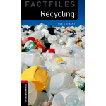 Oxford Bookworms Library Factfiles: Level 3: Recycling 牛津书虫