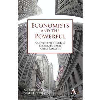 【预订】Economists and the Powerful: Convenient Theories, Distorted Facts, Ample Rewards 预订商品,需要1-3个月发货,非质量问题不接受退换货。