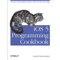 【预订】IOS 5 Programming Cookbook: Solutions & Examples for iP