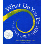 What Do You Do With a Tail Like This (caldecott Honor)这样的尾巴可以做什么?(2004年凯蒂克银奖) ISBN 9780618997138