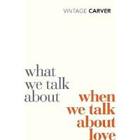 英文原版 雷蒙德・卡佛:当我们谈论爱情时我们在谈论什么 Raymond Carver: What We Talk ab