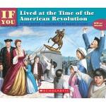 【预订】If You Lived at the Time of the American Revolution