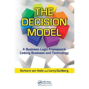 【预订】The Decision Model: A Business Logic Framework Linking Business and Technology 预订商品,需要1-3个月发货,非质量问题不接受退换货。