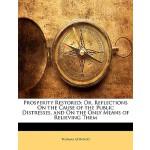 【预订】Prosperity Restored; Or, Reflections on the Cause of th