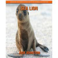 【预订】Sea Lion: Amazing Pictures & Fun Facts on Animals in Na