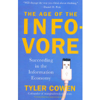 The Age of the Infovore: Succeeding in the Information Econ