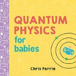 Quantum Physics for Babies 9781492656227