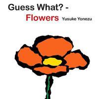 【预订】Guess What?--Flowers