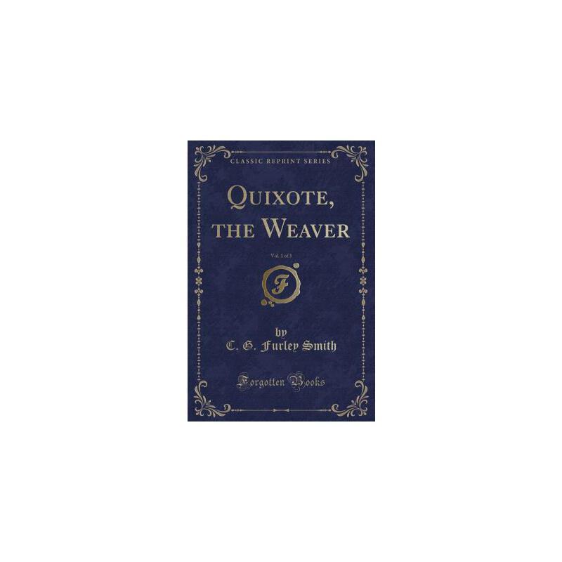 【预订】Quixote, the Weaver, Vol. 1 of 3 (Classic Reprint) 预订商品,需要1-3个月发货,非质量问题不接受退换货。