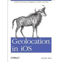 【预订】Geolocation in IOS: Mobile Positioning and Mapping on i