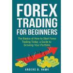 【预订】Forex Trading for Beginners: The Basics of How to Start