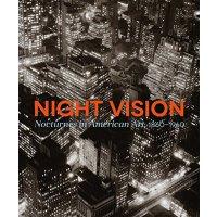 Night Vision: Nocturnes in American Art, 1860-1960: Nocturn