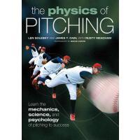 【预订】Physics of Pitching Learn the Mechanics, Science, and P