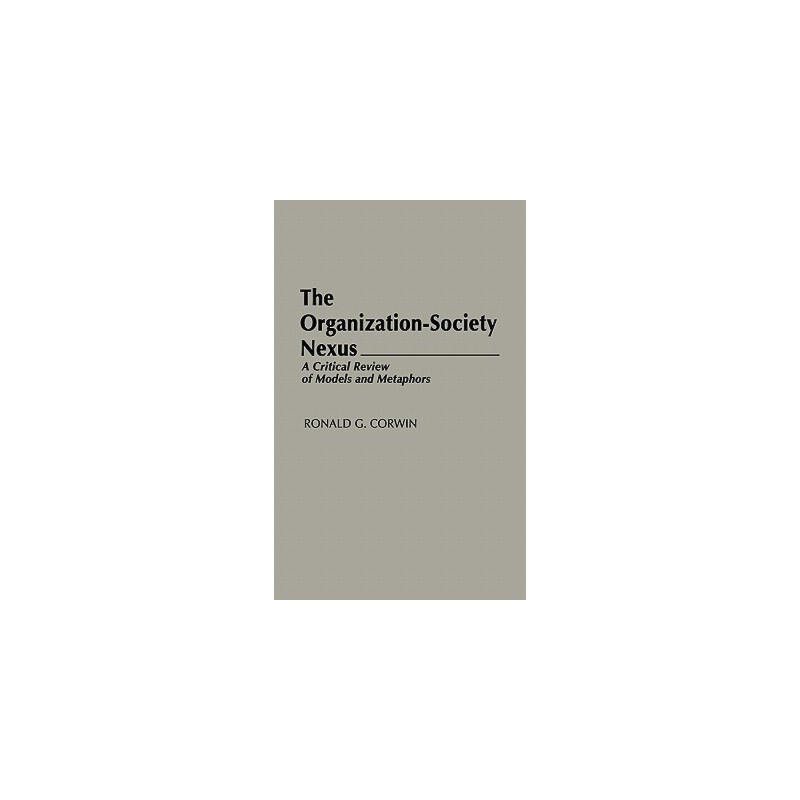 【预订】The Organization-Society Nexus: A Critical Review of Models and Metaphors 预订商品,需要1-3个月发货,非质量问题不接受退换货。