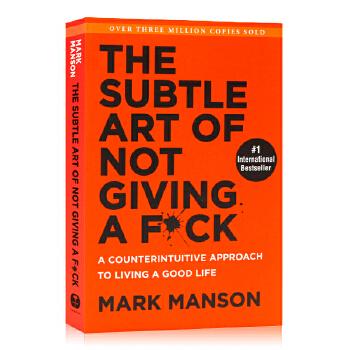 重塑幸福:如何活成你想要的那样 英文原版 The Subtle Art of Not Giving a F*ck 马克曼森 Mark Manson 英文进口励志书籍 马克曼森 Mark Manson 英文进口励志书籍