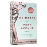 【现货】英文原版 公园大道的灵长类动物 Primates of Park Avenue by Wednesday Ma