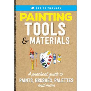 【预订】Artist's Toolbox: Painting Tools & Materials: A Practical Guide to Using a Painter's Tools of the Trade, Including Paints, Brushes, Palettes & More 预订商品,需要1-3个月发货,非质量问题不接受退换货。