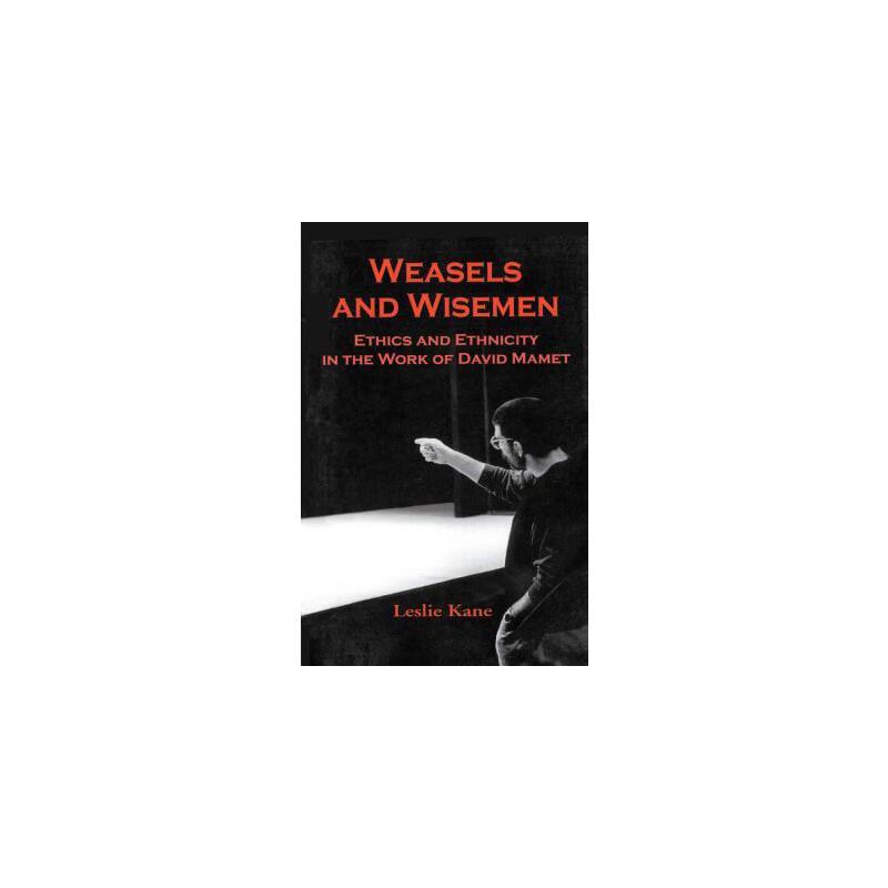 【预订】Weasels and Wiseman: Ethics and Ethnicity in the Work of David Mamet 预订商品,需要1-3个月发货,非质量问题不接受退换货。