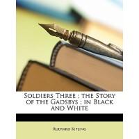 【预订】Soldiers Three; The Story of the Gadsbys; In Black and