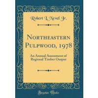 【预订】Northeastern Pulpwood, 1978: An Annual Assessment of Re