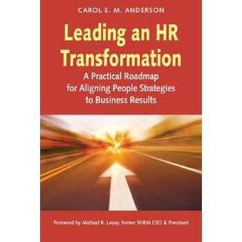 【预订】Leading an HR Transformation: A Practical Roadmap for Aligning People Strategies to Business Results 预订商品,需要1-3个月发货,非质量问题不接受退换货。