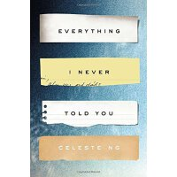 Everything I Never Told You: A Novel 无声告白 英文精装