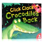 鳄鱼回来了Click Clack Crocodile's Back 英文原版 儿童启蒙平装图书故事书 亲子共读绘本
