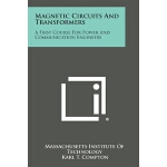 【预订】Magnetic Circuits and Transformers: A First Course for