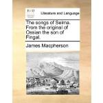 【预订】The Songs of Selma. from the Original of Ossian the Son