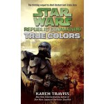 【预订】True Colors: Star Wars Legends (Republic Commando)