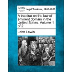 【预订】A Treatise on the Law of Eminent Domain in the United S