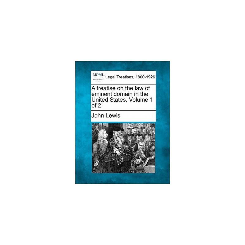【预订】A Treatise on the Law of Eminent Domain in the United States. Volume 1 of 2 预订商品,需要1-3个月发货,非质量问题不接受退换货。