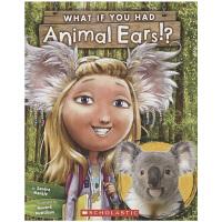 Scholastic What If You Had Animal Ears美国学乐 如果你有动物的耳朵 Sandra