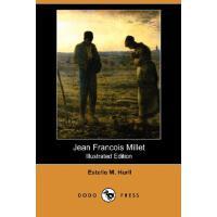 【预订】Jean Francois Millet (Illustrated Edition) (Dodo Press)