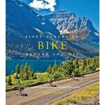 【预订】Fifty Places to Bike Before You Die: Biking Experts Sha