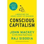 【预订】Conscious Capitalism: Liberating the Heroic Spirit of B