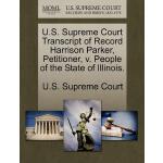 【预订】U.S. Supreme Court Transcript of Record Harrison Parker