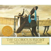 The Glorious Flight(Caldecott Medal Book) 《荣耀的飞行》(1984年 凯迪克金奖绘本)
