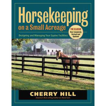 【预订】Horsekeeping on a Small Acreage: Designing and Managing Your Equine Facilities 预订商品,需要1-3个月发货,非质量问题不接受退换货。