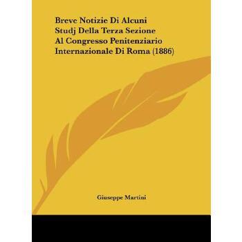 【预订】Breve Notizie Di Alcuni Studj Della Terza Sezione Al Congresso Penitenziario Internazionale Di Roma (1886) 预订商品,需要1-3个月发货,非质量问题不接受退换货。