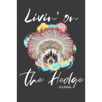 【预订】Livin' on the Hedge Journal: Hedgehogs Small Diary for N