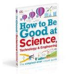 英文原版 DK图解儿童STEM指南 如何学习科学、技术和工程 How to Be Good at Science, T