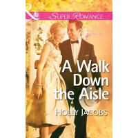 A Walk Down the Aisle (Mills & Boon Superromance) (A Valley