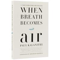 当呼吸化为空气 英文原版 When Breath Becomes Air 英文版 一位患癌大夫的离世过程全记录 保罗卡