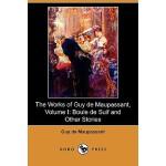 【预订】The Works of Guy de Maupassant, Volume I: Boule de Suif