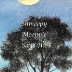 【预订】Shmoopy Moonpie Says Hi!