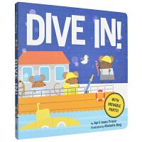 Dive In 开啊 开 英文原版进口 亲子早教互动 0-3岁低幼英语启蒙图书绘本