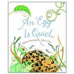 An Egg Is Quiet安静的鸡蛋 英文儿童绘本 认知启蒙科普读物